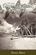Down Yonder, Florida: Tales of the Big…
