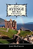 McFARLANE, JAMES: Avenge My Kin - Book 3: A Time Of Courage