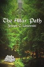 The Altar Path by Joseph C. Lisiewski