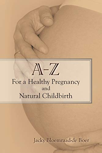 a-z-for-a-healthy-pregnancy-and-natural-childbirth-second-edition