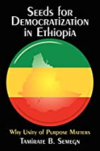 Seeds for democratization in Ethiopia : why…