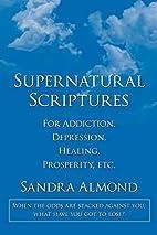 Supernatural Scriptures: For Addiction,…