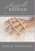 Jewels are not Enough by Denise Maddison