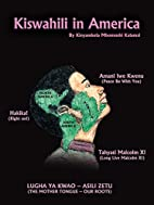 Kiswahili in America by Kinyamkela Mbomoshi…