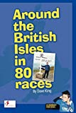 King, Dave: Around the British Isles in 80 Races