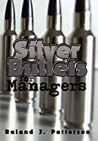 Silver Bullets for Managers by Raland J.…