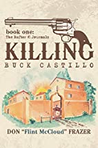 Killing Buck Castillo: Book One: The Rafter…