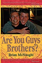 Are You Guys Brothers? by Brian McNaught