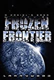 Wood, Larry: Frozen Frontier: A Daniel's Saga