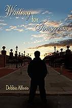 Waiting for Tomorrow by Debbie Alferio