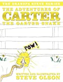 Olson, Steve: The Adventures of Carter the Garter Snake: The Grandpa Steve Series