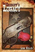 The Sheriff's Legacy by William Keller