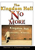 The Kingdom Hall No More by Daniel J.…