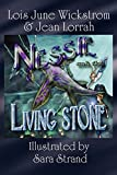 Wickstrom, Lois June: Nessie and the Living Stone: The Nessie Series, Book One