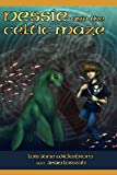 Wickstrom, Lois June: Nessie and the Celtic Maze [The Nessie Series, Book Three]