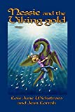 Wickstrom, Lois June: Nessie and the Viking Gold [The Nessie Series, Book Two]