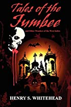 Tales of the Jumbee: And Other Wonders of…