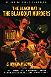 Jones, G. Wayman: The Black Bat in The Blackout Murders: Wildside Pulp Classics