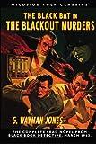 Jones, G. Wayman: The Black Bat in The Blackout Murders: Wildside Pulp Classics