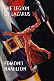 Hamilton, Edmond: Legion of Lazarus: A Classic Tale from the Pulps