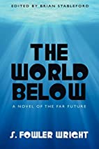 The World Below: A Novel of the Far Future…