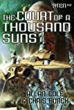 Cole, Allan: The Court of a Thousand Suns: The Sten Series, Vol. 3