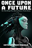 Reginald, Robert: Once Upon a Future: The Third Borgo Press Book of Science Fiction Stories