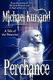 Kurland, Michael: Perchance: A Tale of the Paraverse