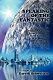 Schweitzer, Darrell: Speaking of the Fantastic III: Interviews with Science Fiction Writers