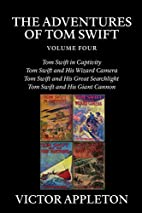 The Adventures of Tom Swift, Volume Four by…