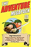 Betancourt, John Gregory: The Adventure Megapack: 25 Classic Tales from the Pulps