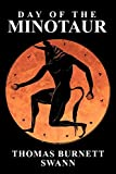 Swann, Thomas Burnett: Day of the Minotaur