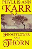 Karr, Phyllis Ann: Frostflower and Thorn