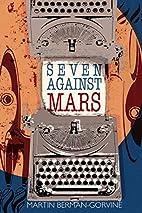 Seven Against Mars by Martin Berman-Gorvine