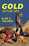 Nourse, Alan E.: Gold in the Sky