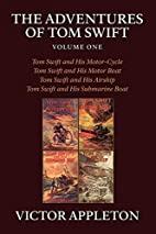 The Adventures of Tom Swift, Volume One by…