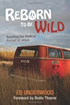 Reborn to Be Wild: Reviving Our Radical…