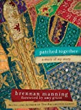 Manning, Brennan: Patched Together