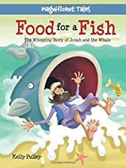 Food for a Fish: The Whopping Story of Jonah…