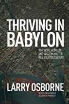 Thriving in Babylon: Why Hope, Humility, and…