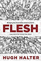 Flesh: Bringing the Incarnation Down to…