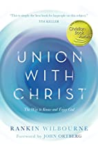 Union with Christ: The Way to Know and Enjoy…