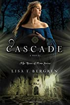 Cascade by Lisa T. Bergren