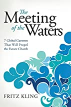The Meeting of the Waters: 7 Global Currents…
