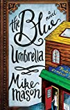 Mason, Mike: The Blue Umbrella: A Novel