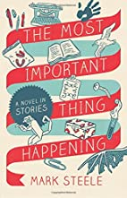 The Most Important Thing Happening: A Novel…
