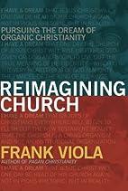 Reimagining Church: Pursuing the Dream of…
