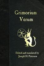 Grimorium Verum: A Handbook of Black Magic…