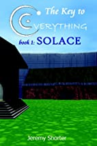 The Key To Everything: Solace by Jeremy…