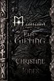 Jones, Christine: The Gifting (Mariard, Bk 1)